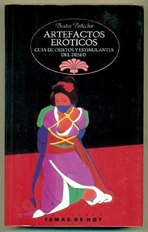 ARTEFACTOS EROTICOS. Guia de objetos y estimulantes: POTTECHER, BEATRIZ