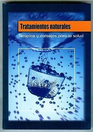 TRATAMIENTOS NATURALES. Terapias y consejos para la salud