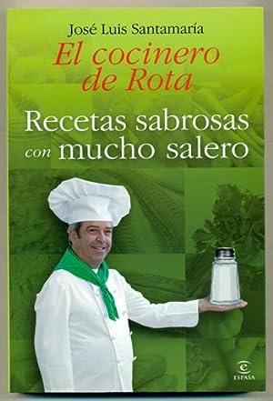 RECETAS SABROSAS CON MUCHO SALERO. EL COCINERO DE ROTA: SANTAMARIA, JOSE LUIS (El Cocinero de Rota)