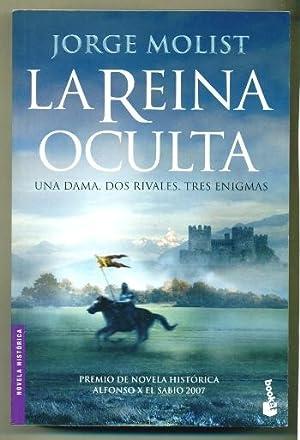 LA REINA OCULTA. Una dama. Dos rivales.: MOLIST, JORGE