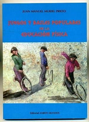 JUEGOS Y BAILES POPULARES EN LA EDUCACION: MURIEL PRIETO, JUAN