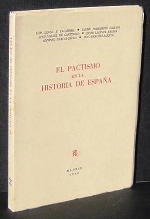 EL PACTISMO EN LA HISTORIA DE ESPAÑA: LEGAZ Y LACAMBRA, LUIS - JAUME SOBREQUES - JESUS ...