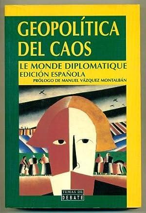 GEOPOLITICA DEL CAOS. Le monde diplomatique, edicion: ALBIÑANA, ANTONIO