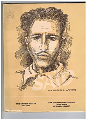 Saïd Histoire vraie d'un Marocain de la: CHAPPATTE, Marcel