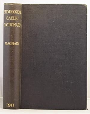 An Etymological Gictionary of the Gaelic Language: Macbain, Alexander
