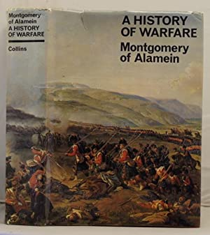 A History of Warfare: Montgomery of Alamein, Field-Marshall Viscount