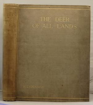 The Deer of all Lands. A history of the family Cervidae living and extinct