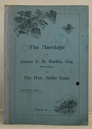 The Marriage of James E.B. Baillie, Esq. of Dochfour, and The Hon. Neillie Bass. 31st January 1894.