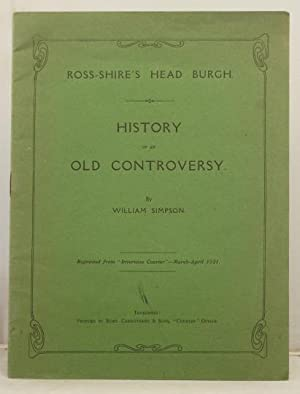 History of an Old Controversy. Ross-Shire's Head Burgh: Simpson, William