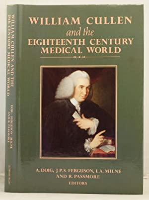 William Cullen and the Eighteenth Century Medical World etc.: Doig, A. et al