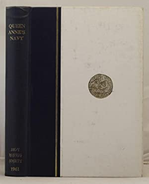 Queen Anne's Navy documents concerning the administration of the navy of Queen Anne 1702-1714:...