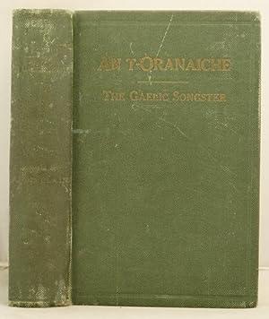 The Gaelic Songster. An T-Oranaiche: co-thional taghte etc.