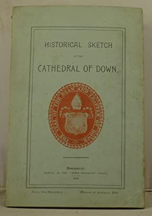 Historical Sketch of the Cathedral of the Holy Trinity of Down. Downpatrick: Parkinson, Edward