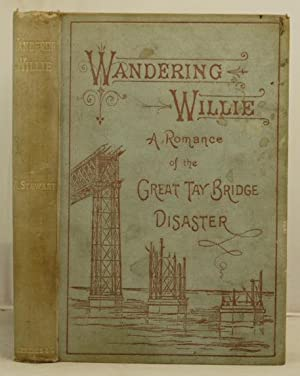 Wandering Willie: a romance of the great Tay Bridge disaster: Stewart, Andrew