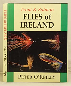Trout & Salmon Flies of Ireland: O'Reilly, Peter