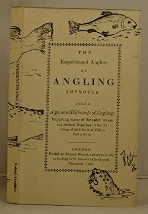 The Experienced Angler: or Angling Improved etc.: Venables, Robert