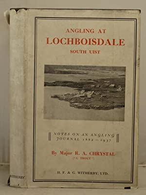 Angling at Lochboisdale South Uist. Notes on an angling journal 1882-1937: Chrystal, R.A.