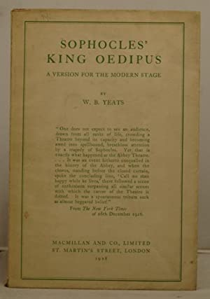Sophocles' King Oedipus a version for the modern stage: Yeats, W.B.