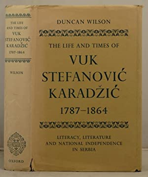The Life and Times of Vuk Stefanovic Karadzic 1787-1864 etc.: Wilson, Duncan