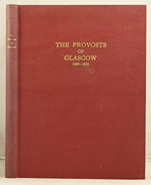 The Provosts of Glasgow from 1609 to 1832: Anderson, James R.(compiler). Gourlay, James (editor)