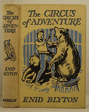 The Circus of Adventure: Blyton, Enid