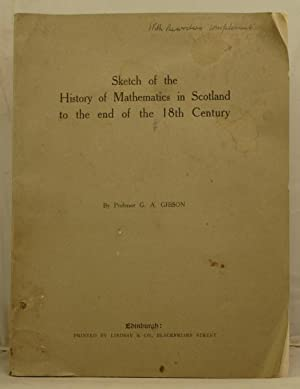 Sketch of the History of Mathematics in Scotland to the end of the 18th century