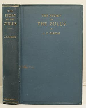 The Story of the Zulus: Gibson, J.Y.