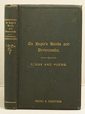 Robertson, Rachel S.: On Bogie's Banks and Deveronside: songs and poems