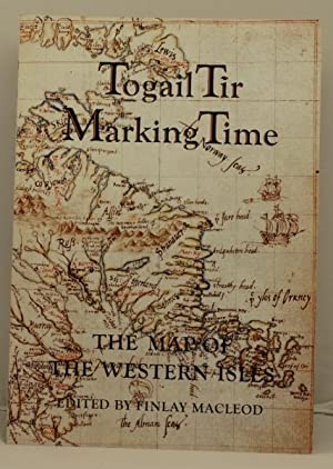 Togail Tir Marking Time the map of the Western Isles: Macleod, Finlay