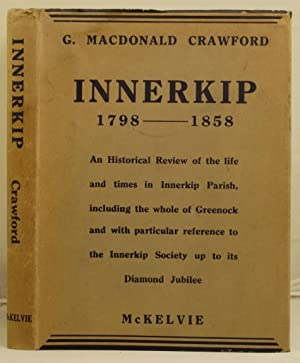 Innerkip 1798 - 1858 etc.: Crawford, G. Macdonald