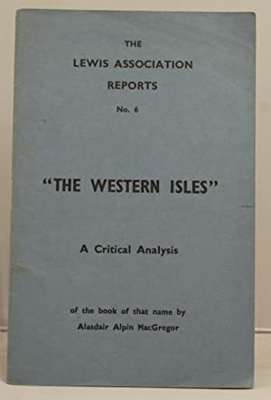 """The Lewis Association Reports No. 6 """"The Western Isles"""" a critical analysis of the book ..."""