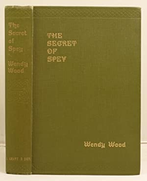 The Secret of Spey: Wood, Wendy