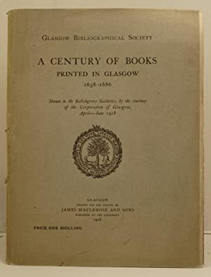 A Century of Books printed in Glasgow 1638 - 1686 shown in the Lelvingrove Galleries etc.