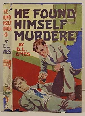 He Found Himself Murdered: Ames, D.L.