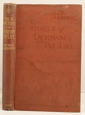 Yrue Stories of Durham Pit-Life: Parkinson, George