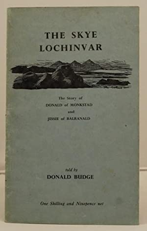 The Skye Lochinvar. The story of Donald: Budge, Donald