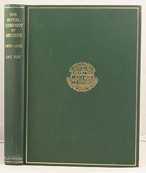 The Royal Company of Archers 1676-1951: Hay, Ian