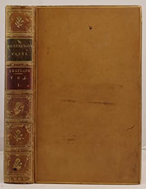 The Works of William Robertson with an account of his life and writings: Robertson, William