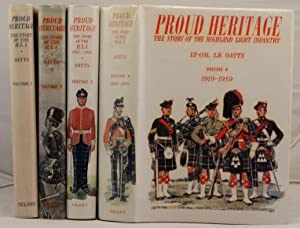 Proud Heritage the story of the Highland Light Infantry. 4 vols.: Oatts, L.B.