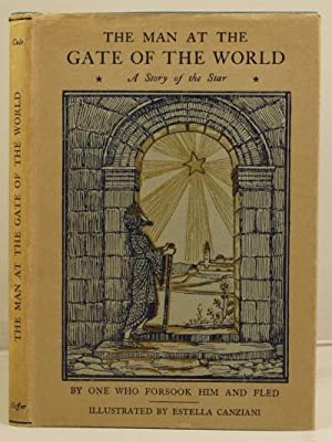 The Man at the Gate of the World by one who forsook him and fled. A story of the star.