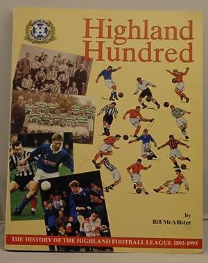 Highland Hundred. The history of the Highland Football League 1893-1993: McAllister, Bill