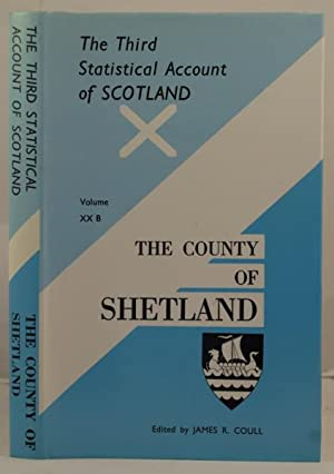 The Third Statistical Account of Scotland. The County of Shetland: Coull, James R.