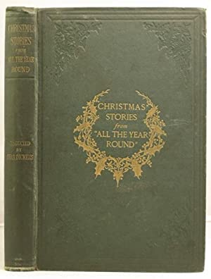 The Christmas Numbers of All The Year Round, conducted by Charles Dickens: Dickens, Charles