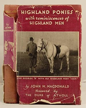 Highland Ponies and some reminiscences of highlandmen: Macdonald, John M.