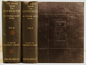 The Boke of the Gouernour (edited from the first edition of 1531 by Henry Herbert Stephen Croft, ...