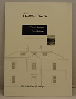Historic Nairn the archaeological implications of developement: Dennison, E. patricia and Coleman, ...
