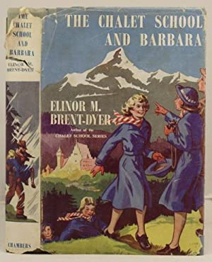 The Chalet School and Barbara: Brent-Dyer, Elinor M.