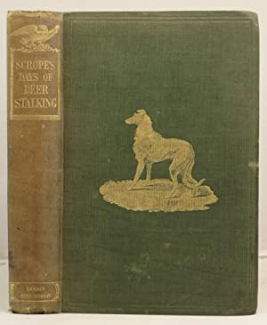 Days of Deer-Stalking in the Forest of Atholl, with some account etc.: Scrope, William
