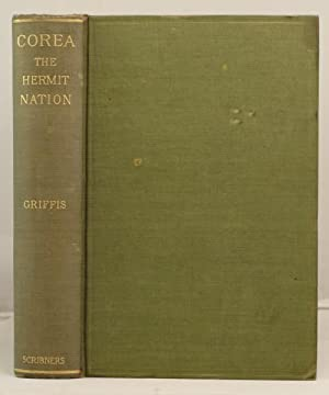 Corea the Hermit Nation: Griffis, William Elliot