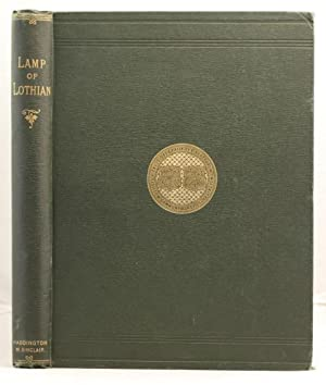 The Lamp of Lothian; or, the history of Haddington, etc etc.: Miller, James